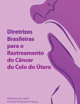 Diretrizes brasileiras para o rastreamento do câncer do colo do útero