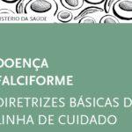 Doença falciforme: diretrizes básicas da linha de cuidado