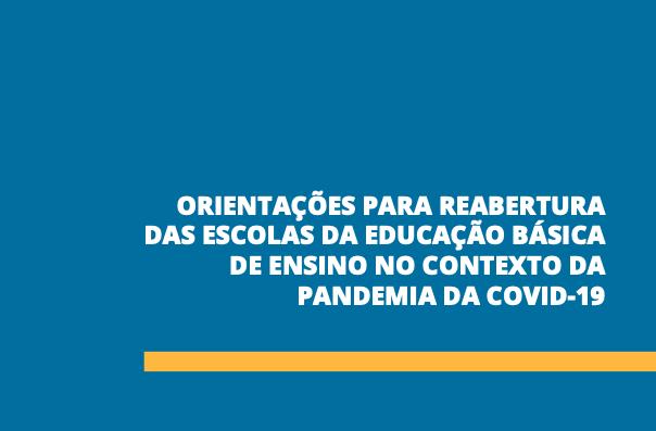 Orientações para Reabertura das Escolas da Educação Básica de Ensino no Contexto da Pandemia da Covid-19