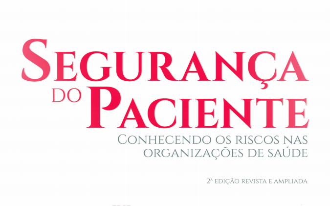 Segurança do Paciente: Conhecendo os Riscos nas Organizações de Saúde