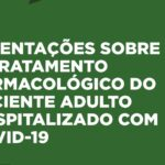 O Tratamento Farmacológico do Paciente Adulto Hospitalizado Com Covid-19